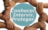 Conhecer, Intervir e Proteger